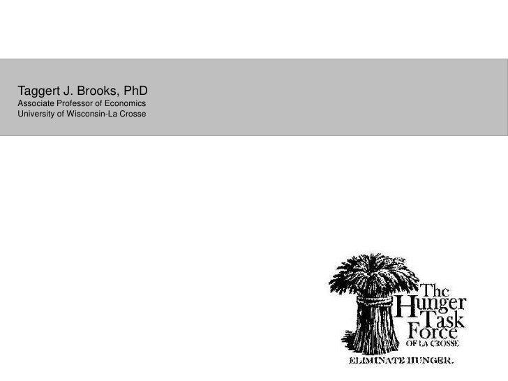 Taggert J. Brooks, PhD Associate Professor of Economics University of Wisconsin-La Crosse