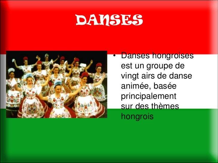 DANSES   • Danses hongroises     est un groupe de     vingt airs de danse     animée, basée     principalement     sur de...