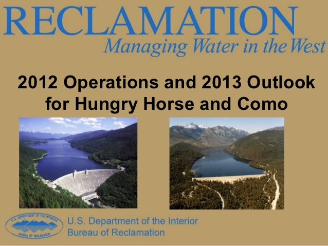2012 Operations and 2013 Outlook   for Hungry Horse and Como