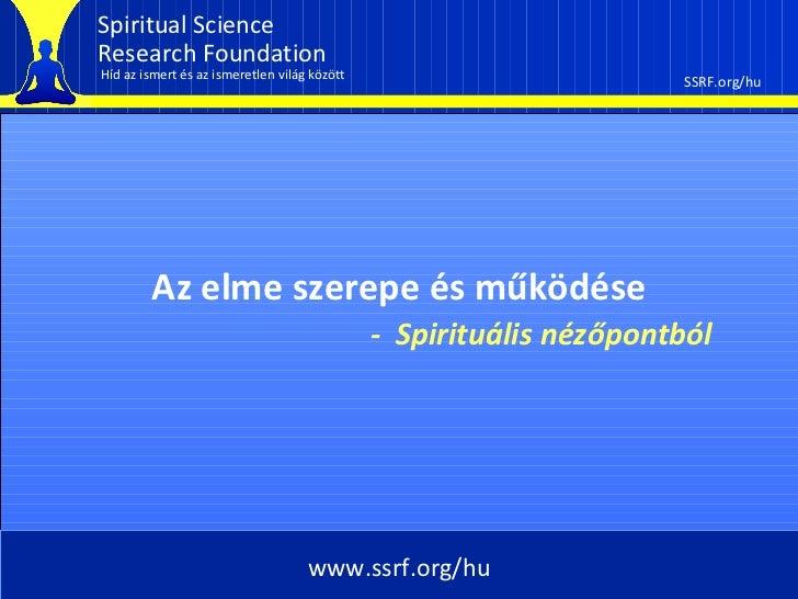 Spiritual ScienceResearch FoundationHíd az ismert és az ismeretlen világ között                         SSRF.org/hu       ...