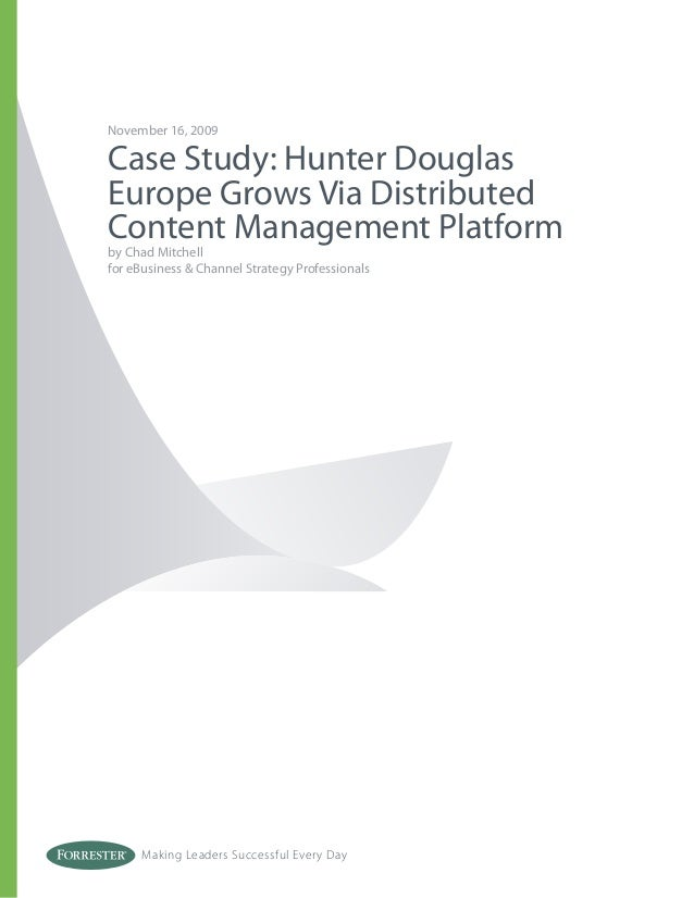 Making Leaders Successful Every Day November 16, 2009 Case Study: Hunter Douglas Europe Grows Via Distributed Content Mana...
