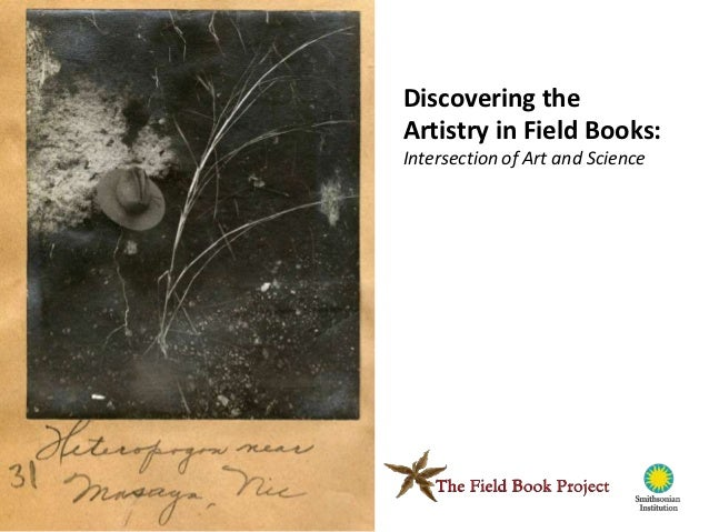 Discovering theArtistry in Field Books:Intersection of Art and Science