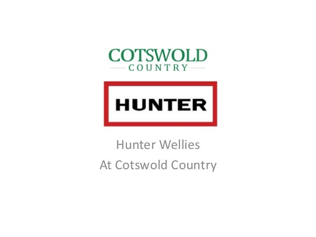 Hunter WelliesAt Cotswold Country