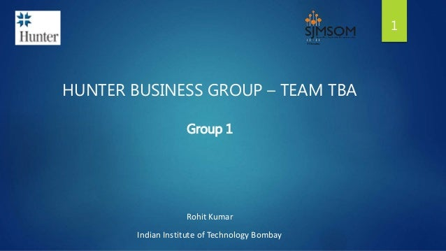 Hunter Business Group: TeamTBA Case Solution & Analysis
