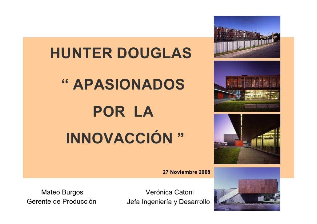 """HUNTER DOUGLAS            """" APASIONADOS                    POR LA            INNOVACCIÓN """"                                ..."""