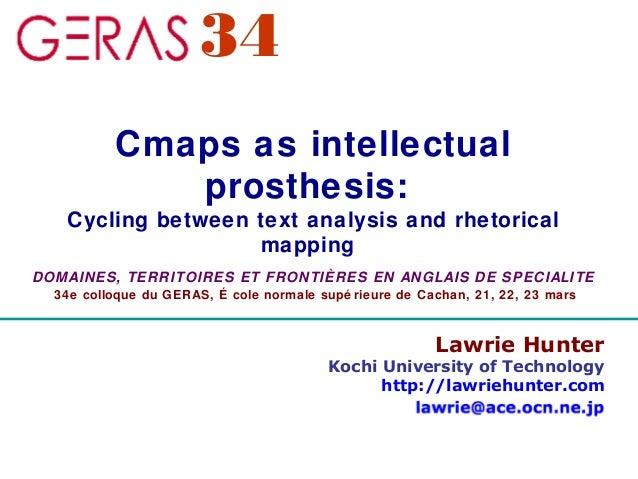 Lawrie Hunter Kochi University of Technology http://lawriehunter.com Cmaps as intellectual prosthesis: Cycling between tex...