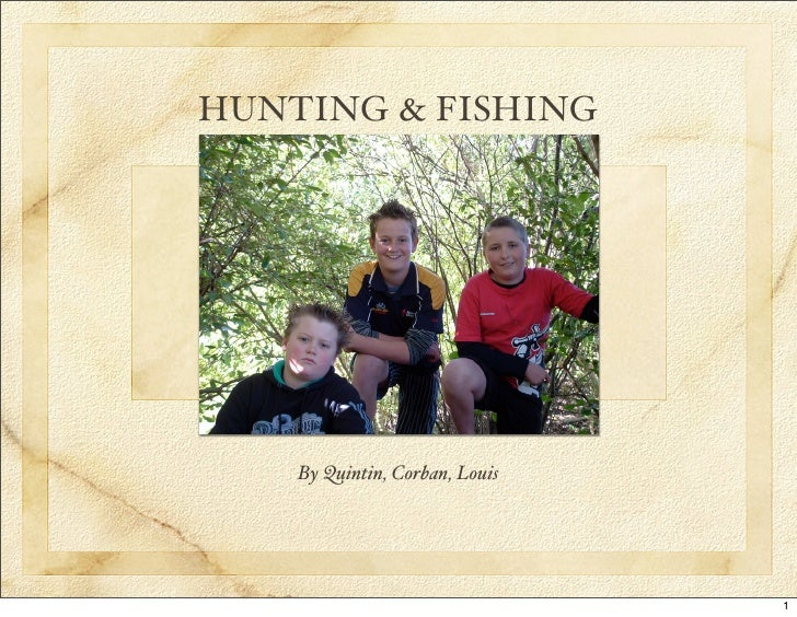 HUNTING & FISHING         By Quintin, Corban, Louis                                     1