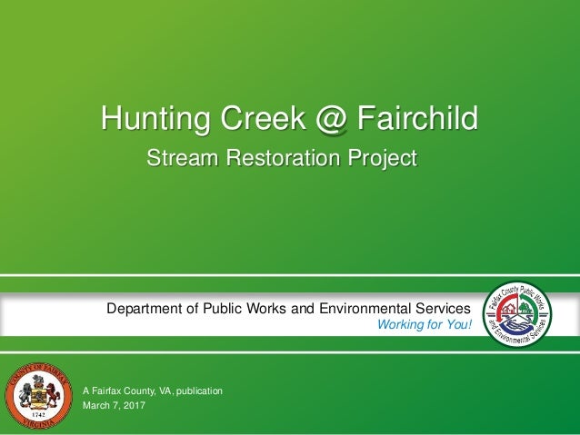 A Fairfax County, VA, publication Department of Public Works and Environmental Services Working for You! Hunting Creek @ F...