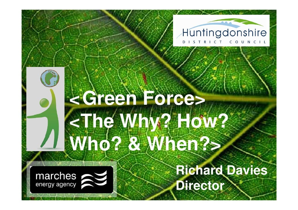 <'Green Force> <The Why? How? Who? & When?>          Richard Davies          Director