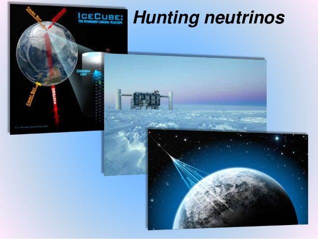 Hunting neutrinos