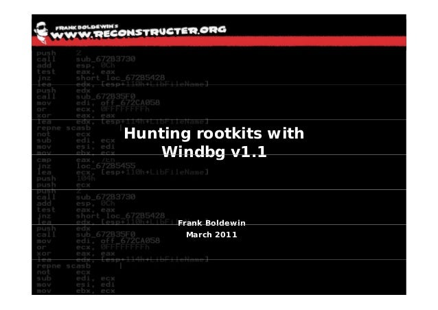 Hunting rootkits with    Windbg v1.1      Frank Boldewin        March 2011