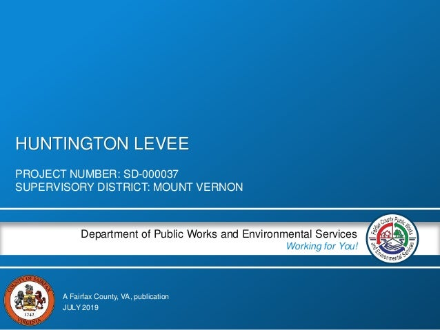 A Fairfax County, VA, publication Department of Public Works and Environmental Services Working for You! HUNTINGTON LEVEE ...