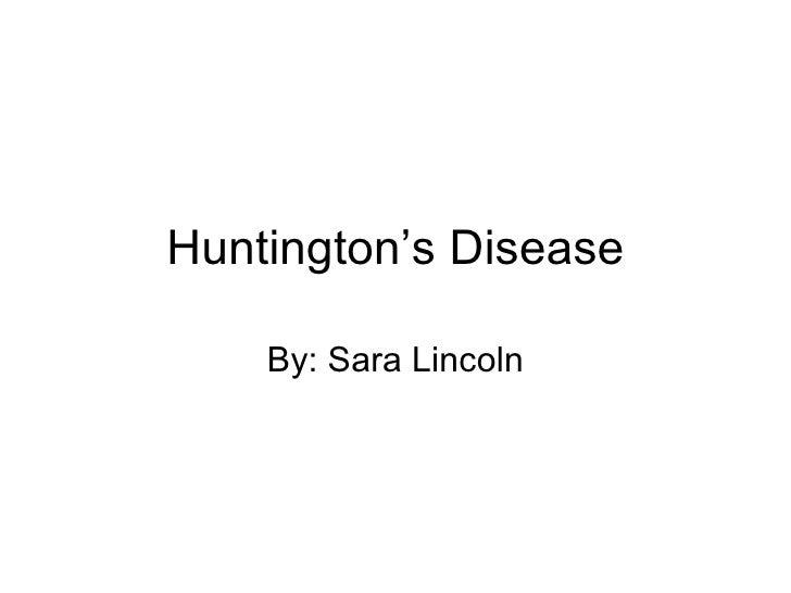 Huntington's Disease By: Sara Lincoln