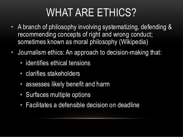 WHAT ARE ETHICS? • A branch of philosophy involving systematizing, defending & recommending concepts of right and wrong co...