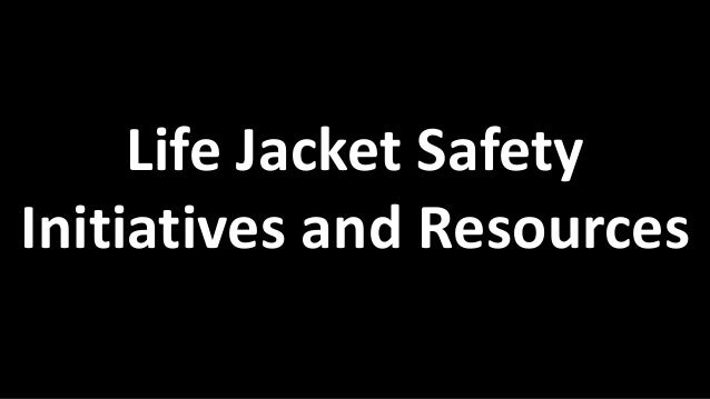Life Jacket Safety Initiatives and Resources