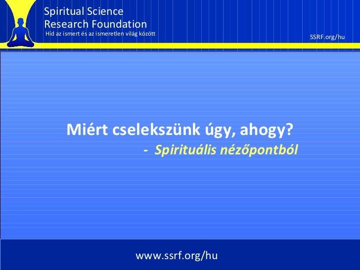 Spiritual ScienceResearch FoundationHíd az ismert és az ismeretlen világ között                       SSRF.org/hu        M...