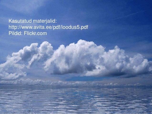 Kasutatud materjalid: http://www.avita.ee/pdf/loodus5.pdf Pildid: Flickr.com