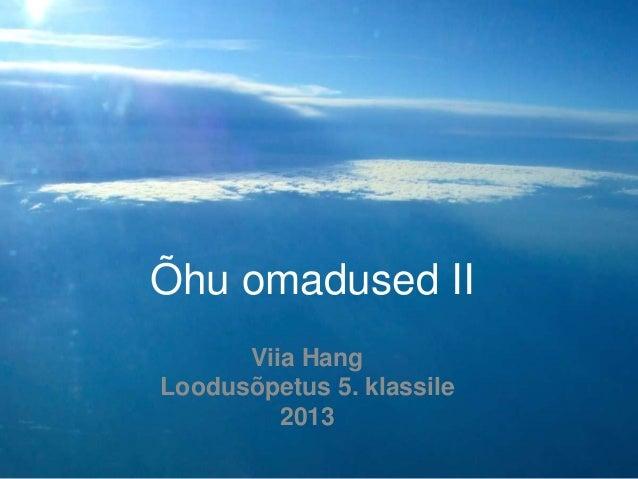 Viia Hang Loodusõpetus 5. klassile 2013 Õhu omadused II