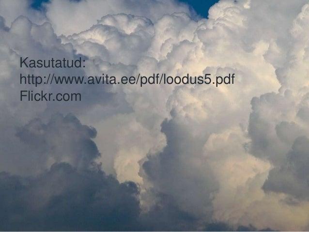 Kasutatud: http://www.avita.ee/pdf/loodus5.pdf Flickr.com