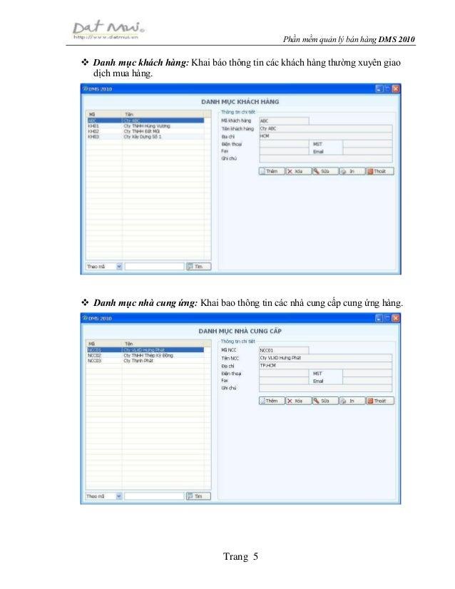 Phần mềm quản lý bán hàng DMS 2010 Trang 5  Danh mục khách hàng: Khai báo thông tin các khách hàng thường xuyên giao dịch...