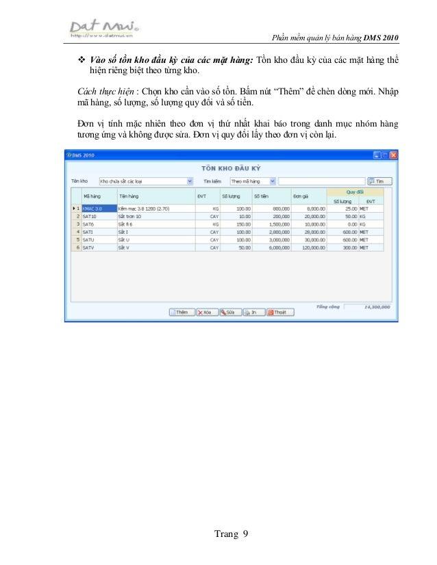 Phần mềm quản lý bán hàng DMS 2010 Trang 9  Vào số tồn kho đầu kỳ của các mặt hàng: Tồn kho đầu kỳ của các mặt hàng thể h...