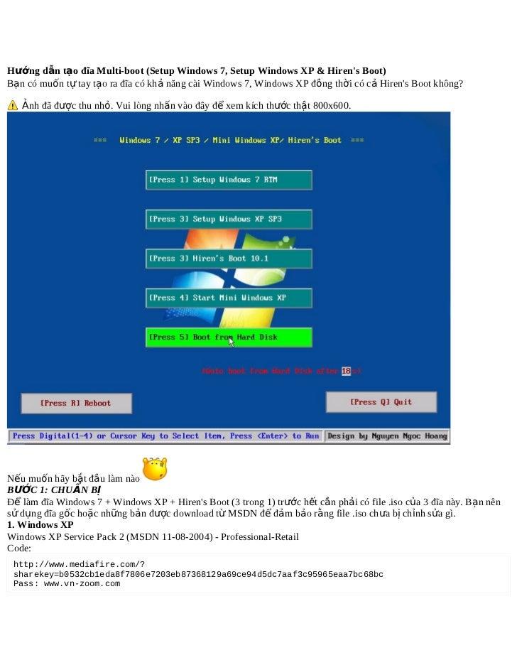 Hướng dẫn tạo đĩa Multi-boot (Setup Windows 7, Setup Windows XP & Hirens Boot)Bạn có muốn tự tay tạo ra đĩa có khả năng cà...