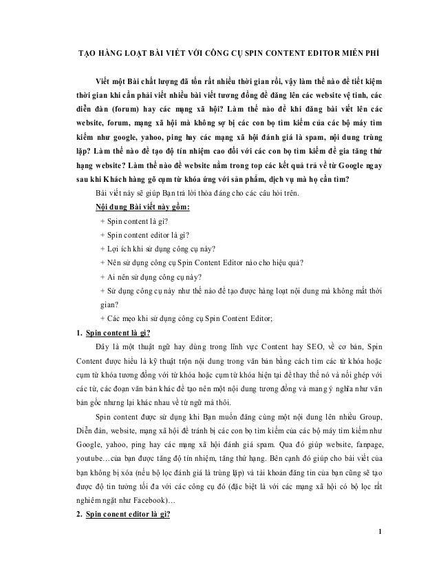 1 TẠO HÀNG LOẠT BÀI VIẾT VỚI CÔNG CỤ SPIN CONTENT EDITOR MIỄN PHÍ Viết một Bài chất lượng đã tốn rất nhiều thời gian rồi, ...