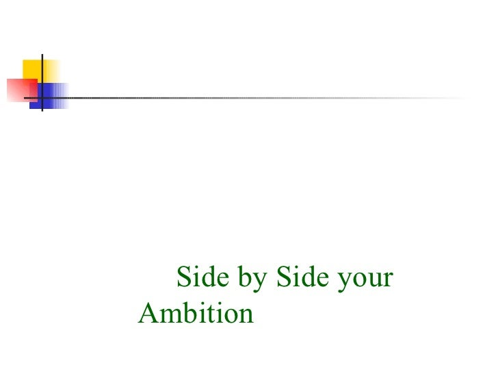 Side by Side your Ambition