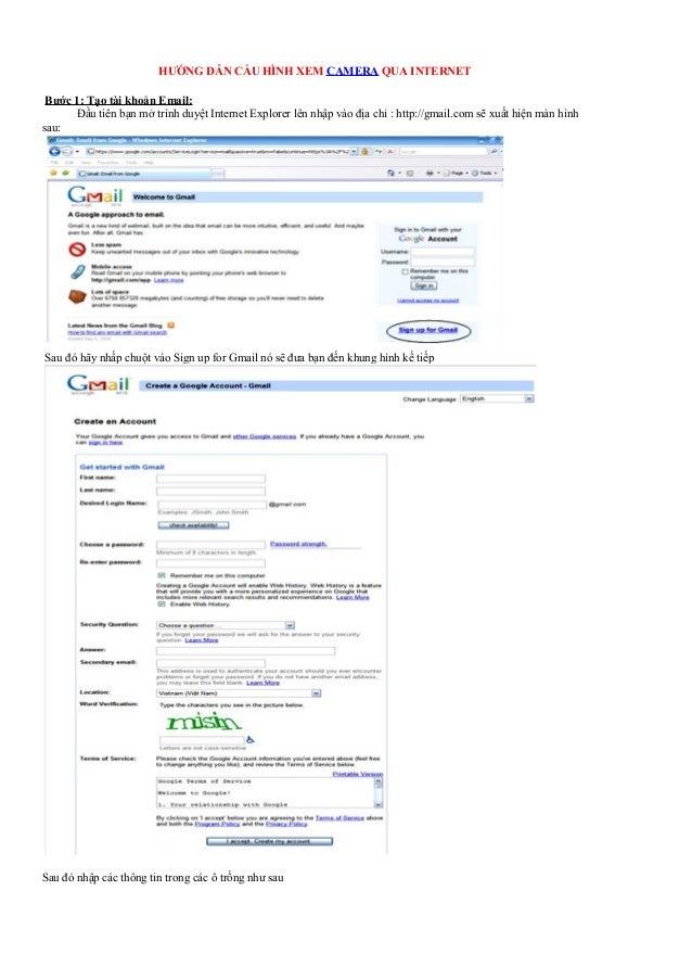HƯỚNG DẪN CẤU HÌNH XEM CAMERA QUA INTERNET Bước 1: Tạo tài khoản Email:      Đầu tiên bạn mở trình duyệt Internet Explorer...