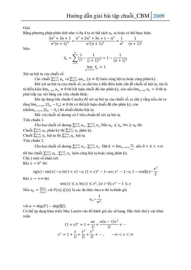 Hướng dẫn giải bài tập chuỗi_CBM 2009 Giải. Bằng phương pháp phân tích như ví dụ 4 ta có thể tách 𝑢 𝑛 ra hoặc có thể thực ...
