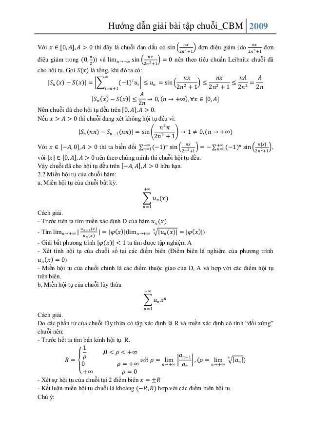 Hướng dẫn giải bài tập chuỗi_CBM 2009 𝑛𝑥  Với 𝑥 ∈ 0, 𝐴 , 𝐴 > 0 thì đây là chuỗi đan dấu có sin 𝜋  điệu giảm trong (0, 2 ))...