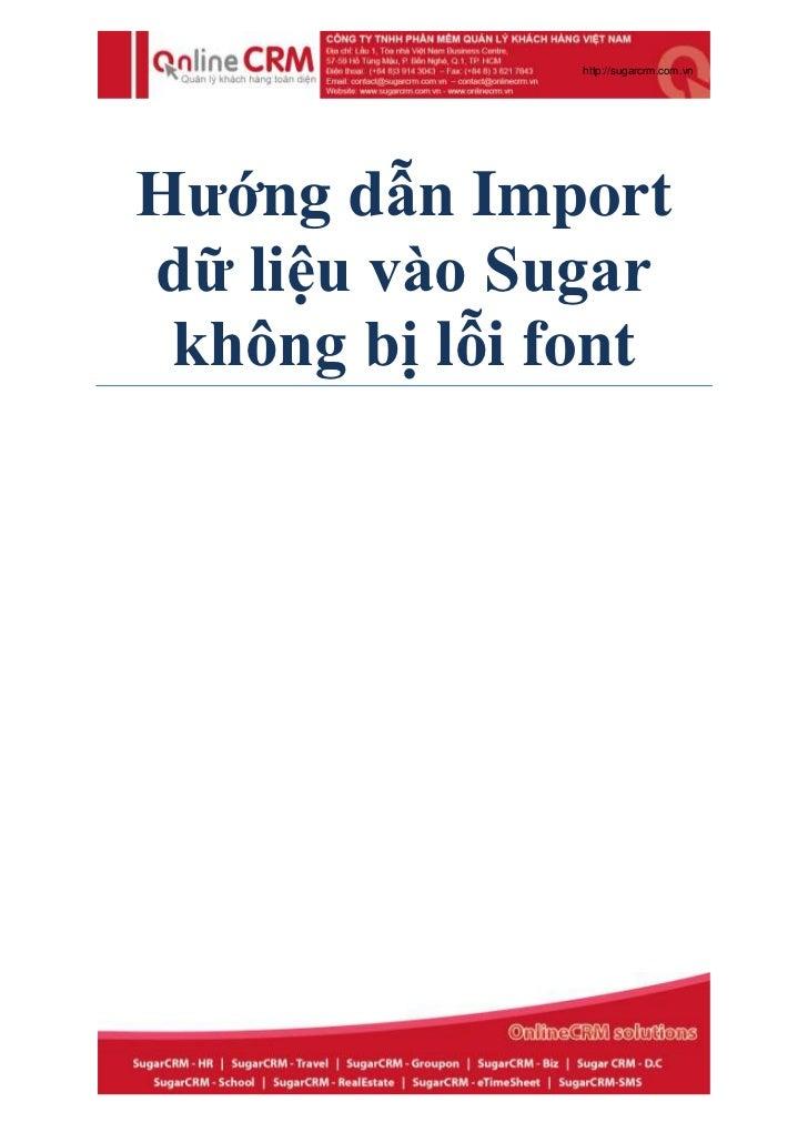 http://sugarcrm.com.vnHướng dẫn Importdữ liệu vào Sugar không bị lỗi font