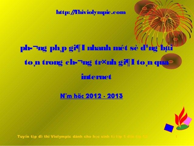 http:/Thiviolympic.com                         / ph¬ng ph¸p gi¶I nhanh mét sè d¹ng bµi   to¸n trong ch¬ng tr×nh gi¶I to¸...