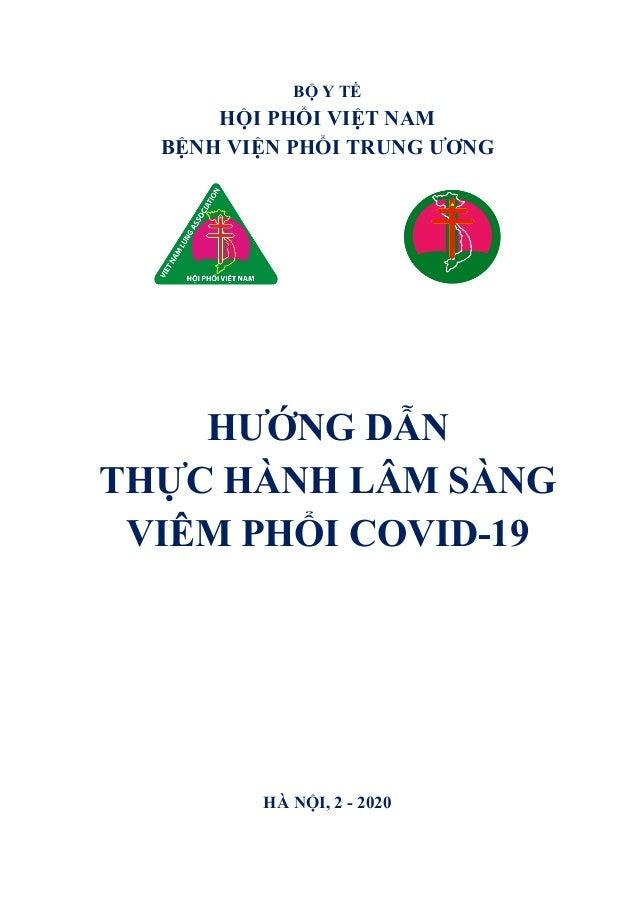 BỘ Y TẾ HỘI PHỔI VIỆT NAM BỆNH VIỆN PHỔI TRUNG ƯƠNG HƯỚNG DẪN THỰC HÀNH LÂM SÀNG VIÊM PHỔI COVID-19 HÀ NỘI, 2 - 2020