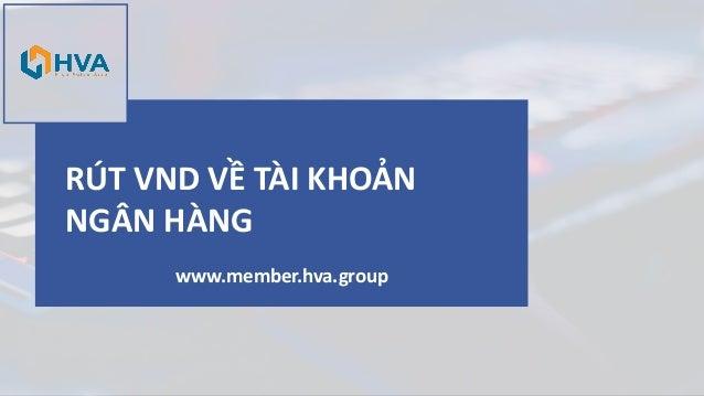 RÚT VND VỀ TÀI KHOẢN NGÂN HÀNG www.member.hva.group