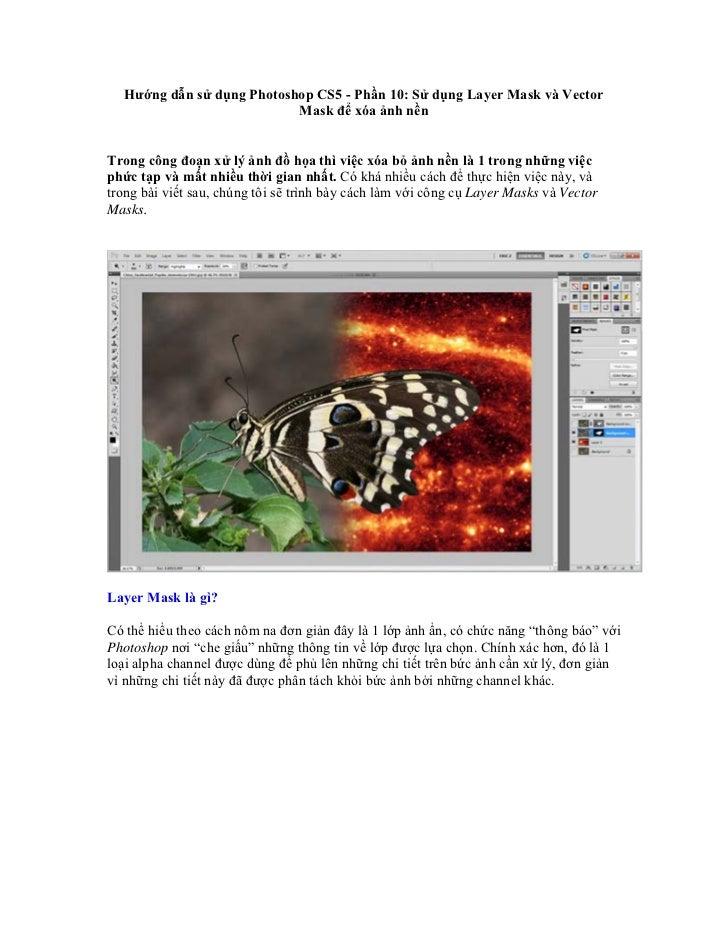 Hướng dẫn sử dụng Photoshop CS5 - Phần 10: Sử dụng Layer Mask và Vector                           Mask để xóa ảnh nềnTrong...
