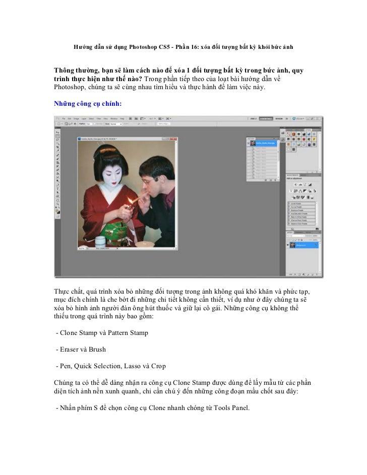 Hướng dẫn sử dụng Photoshop CS5 - Phần 16: xóa đối tượng bất kỳ khỏi bức ảnhThông thường, bạn sẽ làm cách nào để xóa 1 đối...