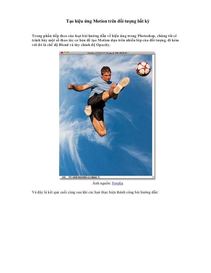 Tạo hiệu ứng Motion trên đối tượng bất kỳTrong phần tiếp theo của loạt bài hướng dẫn về hiệu ứng trong Photoshop, chúng tô...