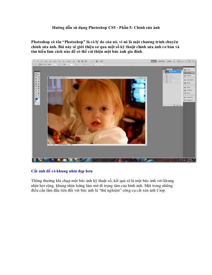 """Hướng dẫn sử dụng Photoshop CS5 - Phần 5: Chỉnh sửa ảnhPhotoshop có tên """"Photoshop"""" là có lý do của nó, vì nó là một chươn..."""