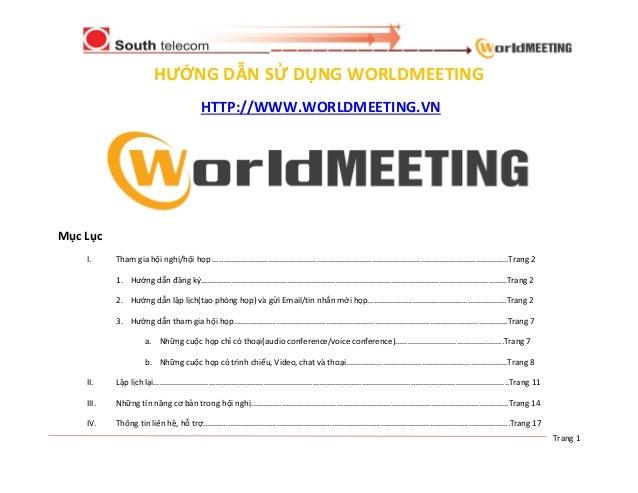 HƯỚNG DẪN SỬ DỤNG WORLDMEETING                              HTTP://WWW.WORLDMEETING.VNMục Lục    I.     Tham gia hội nghị/...