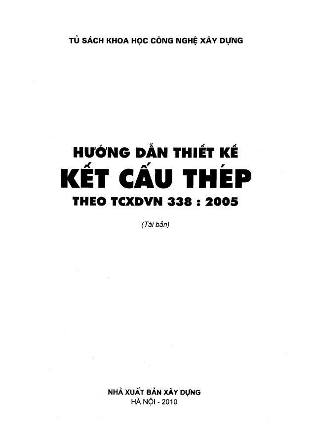 Tủ SÁCH KHOA Học CONG NGHỆ XÂY DỤNG  HƯỞNG DẪN 'IHIỄT KẺ  KÉT CẤU THÉP  ĨHEO ỈCXDVN 338 8 2005  NHÀ XUẤT BẢN XẢY DỰNG