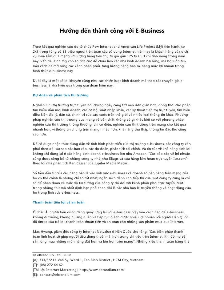 Hướng đến thành công với E-Business  Theo kết quả nghiên cứu do tổ chức Pew Internet and American Life Project (Mỹ) tiến h...