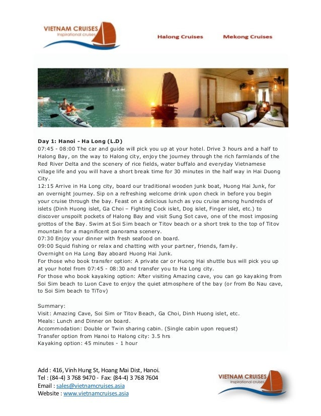 Day 1: Hanoi - Ha Long (L.D)07:45 - 08:00 The car and guide will pick you up at your hotel. Drive 3 hours and a half toHal...