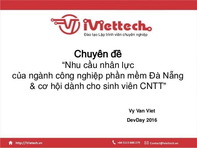 """Chuyên đề """"Nhu cầu nhân lực của ngành công nghiệp phần mềm Đà Nẵng & cơ hội dành cho sinh viên CNTT"""" Đào tạo Lập trình viê..."""