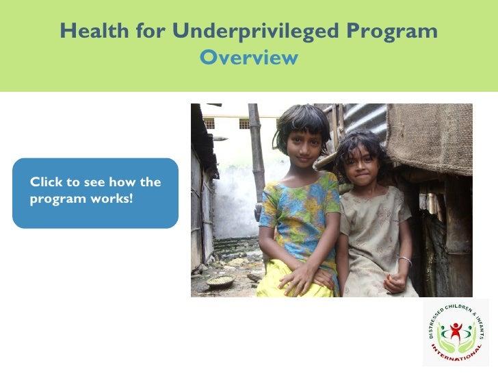 Health for Underprivileged Program Overview Click to see how the program works! Click to see how the program works!