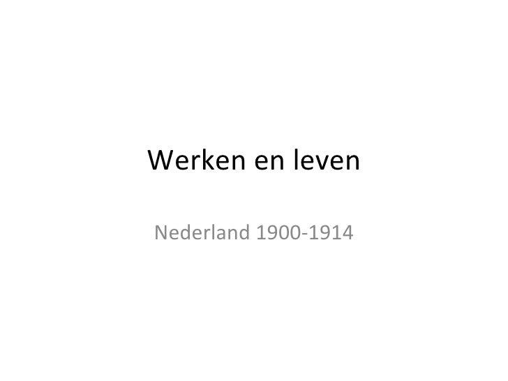 Werken en leven Nederland 1900-1914