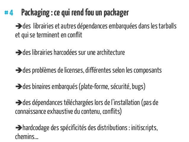 #4 Packaging:cequirendfouunpackager des librairies et autres dépendances embarquées dans les tarballs et qui se terminen...