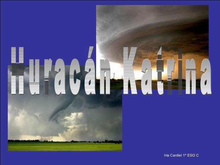 Huracán Katrina Iria Cardiel 1º ESO C
