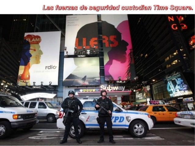 Las fuerzas de seguridad custodian Time Square.