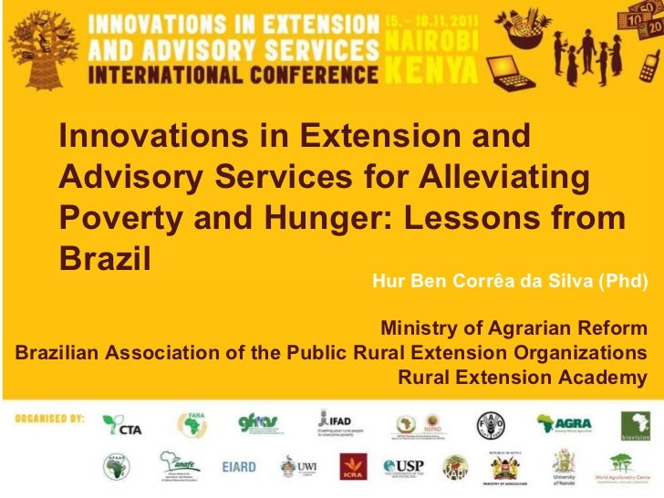 Innovations in Extension and Advisory Services for Alleviating Poverty and Hunger: Lessons from Brazil Hur Ben Corrêa da S...